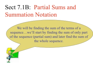 Sect 7.1B:   Partial Sums and Summation Notation