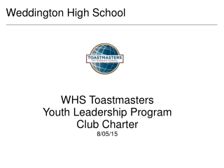 WHS Toastmasters Youth Leadership Program  Club Charter  8/05/15