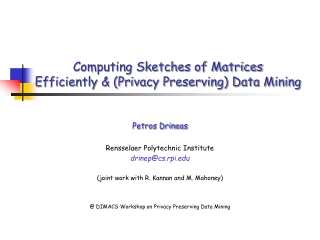 Computing Sketches of Matrices Efficiently & (Privacy Preserving) Data Mining