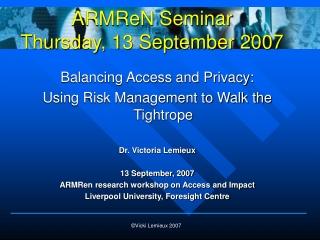 ARMReN Seminar Thursday, 13 September 2007