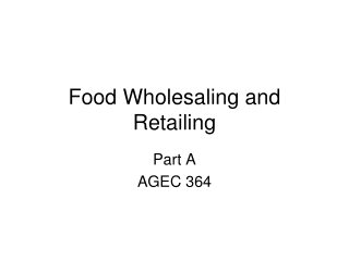 Food Wholesaling and Retailing