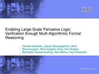 Enabling Large-Scale Pervasive Logic Verification through Multi-Algorithmic Formal Reasoning