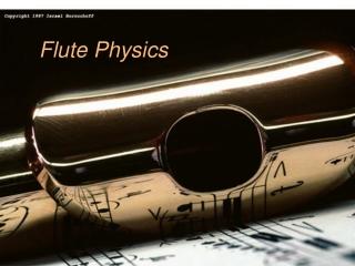 Flute Physics
