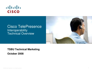 Cisco TelePresence Interoperability  Technical Overview