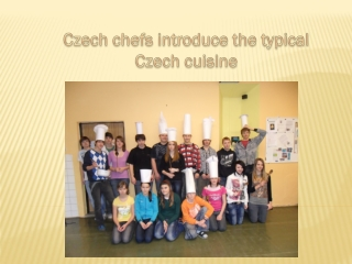Czech chefs introduce the typical Czech cuisine