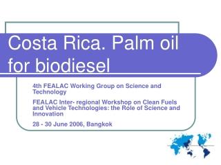 Costa Rica. Palm oil for biodiesel