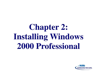 Chapter 2 : Installing Windows 2000 Professional