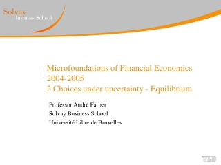 Microfoundations of Financial Economics 2004-2005 2 Choices under uncertainty - Equilibrium