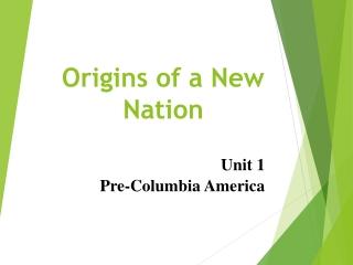 Origins of a New Nation