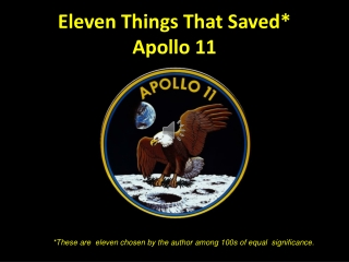 Eleven Things That Saved*  Apollo 11