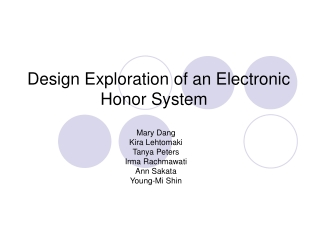 Design Exploration of an Electronic   Honor System