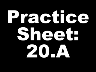 Practice Sheet: 20.A