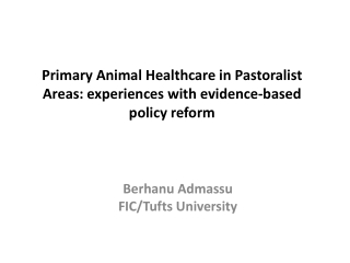 Primary Animal Healthcare in Pastoralist Areas: experiences with evidence-based policy reform