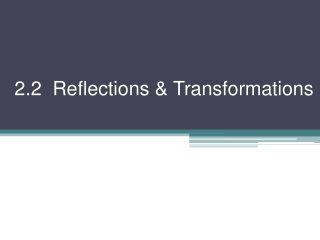 2.2  Reflections & Transformations