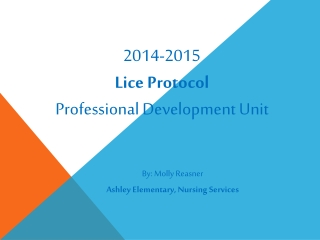 2014-2015 Lice Protocol Professional Development Unit