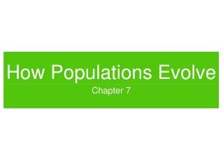 How Populations Evolve