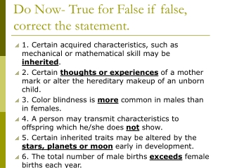 Do Now- True for False if false, correct the statement.