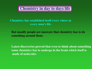 Chemistry in day to days life