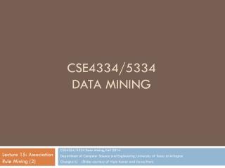 CSE4334/5334   Data Mining