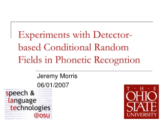 Experiments with Detector-based Conditional Random Fields in Phonetic Recogntion