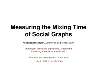 Measuring the Mixing Time of Social Graphs