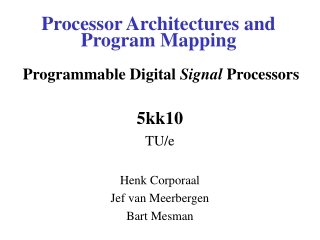 Processor Architectures and Program Mapping Programmable Digital  Signal  Processors