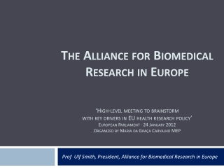 Prof  Ulf Smith, President, Alliance for Biomedical Research in Europe