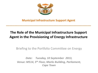 Briefing to the Portfolio Committee on Energy Date:Tuesday, 10 September  2013,