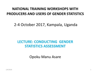 LECTURE: CONDUCTING  GENDER STATISTICS ASSESSMENT  Opoku  Manu  Asare