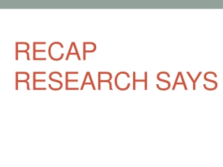 RECAP RESEARCH SAYS