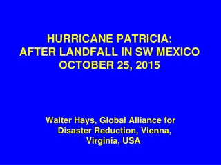 HURRICANE PATRICIA: AFTER LANDFALL IN SW MEXICO  OCTOBER 25, 2015