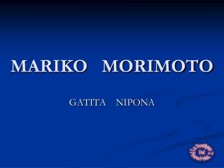 MARIKO   MORIMOTO