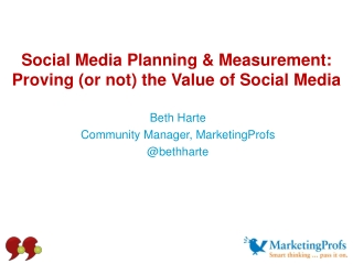 Social Media Planning & Measurement:  Proving (or not) the Value of Social Media