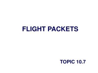 FLIGHT PACKETS