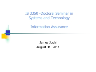 IS 3350 -Doctoral Seminar in  Systems and Technology Information Assurance
