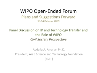 Abdalla A. Alnajjar, Ph.D. President, Arab Science and Technology Foundation (ASTF)