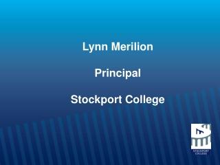 Lynn Merilion Principal Stockport College