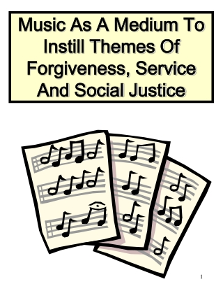 Music As A Medium To Instill Themes Of Forgiveness, Service And Social Justice