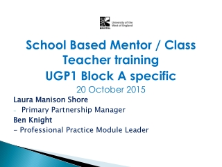 School Based Mentor / Class Teacher training UGP1 Block A specific 20 October 2015