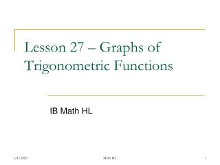 Lesson 27 – Graphs of Trigonometric Functions