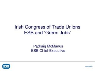Irish Congress of Trade Unions ESB and 'Green Jobs'