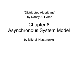 Chapter 8 Asynchronous System Model