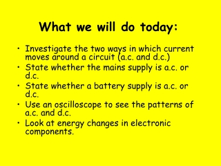 What we will do today: