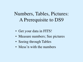 Numbers, Tables, Pictures: A Prerequisite to DS9
