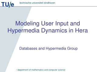 Modeling User Input and Hypermedia Dynamics in Hera
