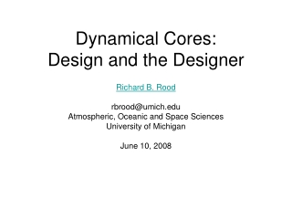 Dynamical Cores: Design and the Designer