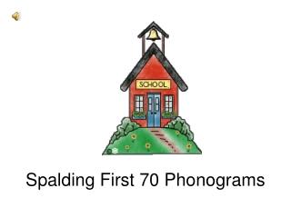 Spalding First 70 Phonograms