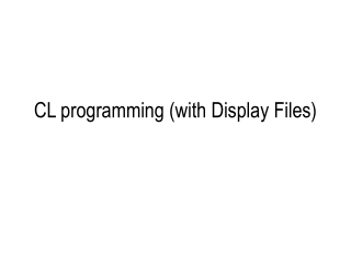 CL programming (with Display Files)