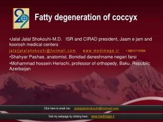Fatty degeneration of coccyx