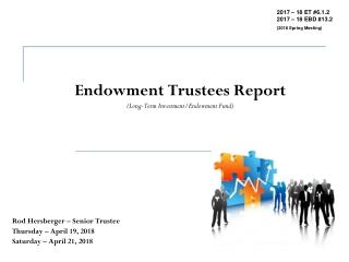 Endowment Trustees Report (Long-Term Investment/Endowment Fund)